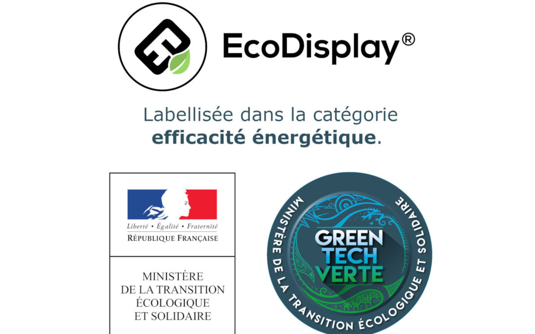"EcoDisplay® reçoit le label ""GreenTech Verte"""